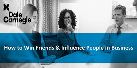 How to Win Friends & Influence People in Business (Course Runs 2 Consecutive Days) tickets