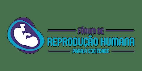 2º Fórum de Reprodução Humana para a Sociedade ingressos