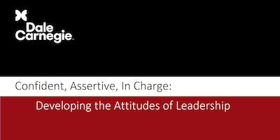 Confident, Assertive, In Charge: Developing the Attitudes of Leadership (Course Runs 2 Consecutive Days)
