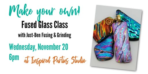 Make Your Own Jewelry! Fused Glass Class