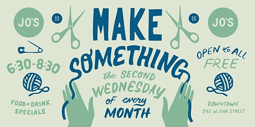 Downtown Jo's Presents: Make Something