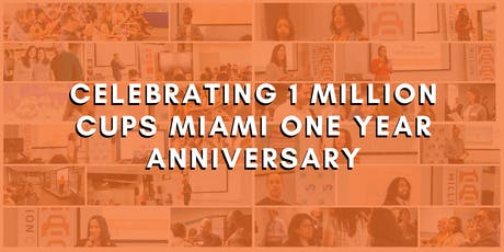 Celebrating 1 Million Cups Miami One Year Anniversary tickets