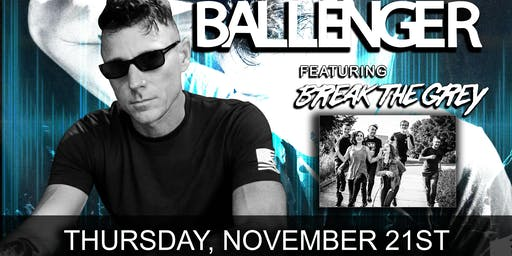 RISE UP TOUR  w/ Ballenger featuring Break the Grey