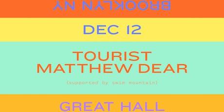 Tourist + Matthew Dear tickets