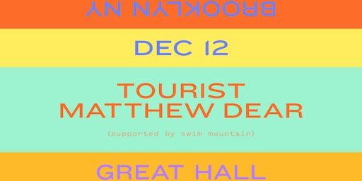 Tourist + Matthew Dear