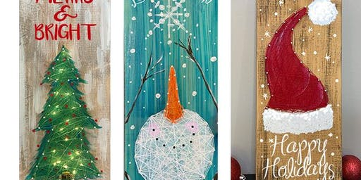 Snowman - Tree - Santa Your choice of String Art Paint Maker Party Sip & Create Class