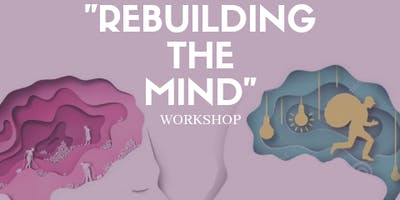 Rebuilding The Mind Workshop