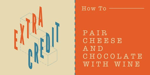 How to Pair Cheese and Chocolate with Wine