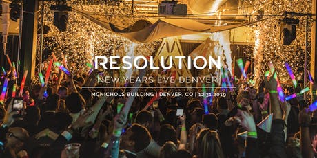 Resolution NYE 2020 - Denver New Years Eve Party 2019 | 2020 tickets