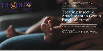 May 2020, PSGPN's Annual Conference: Treating Insecure Attachment in Groups