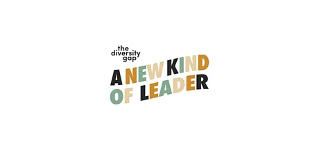 The Diversity Gap / A New Kind of Leader tickets