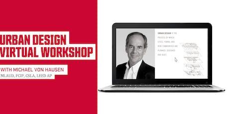 Urban Design Virtual Workshop (online) —April 23, 2020 tickets