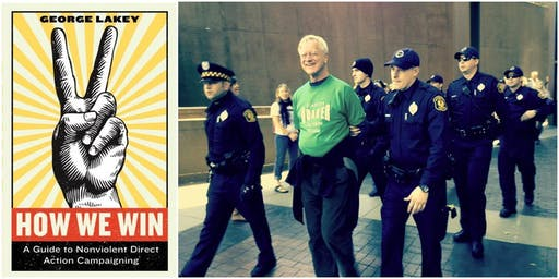 HOW WE WIN: A Workshop on Non-Violent Direct Action  with  George Lakey