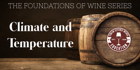 TEMPERATURE AND CLIMATE: The Foundations of Wine series tickets