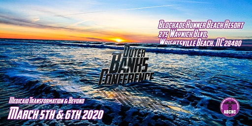 ADCNC's Outer Banks Conference: Medicaid Transformation & Beyond - Hosted by the Alcohol / Drug Council of North Carolina