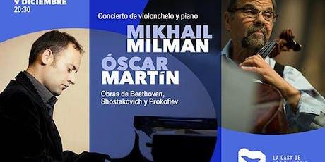 Mikhail Milman, violonchelo y Óscar Martín, piano: Lunes 9 diciembre 20:30h entradas