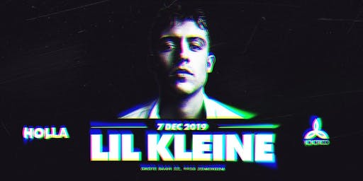 HOLLA | 07/12 | LIL KLEINE