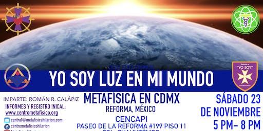 YO SOY LUZ EN MI MUNDO: Metafísica en CDMX
