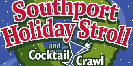 Southport Holiday Stroll & Cocktail Crawl tickets