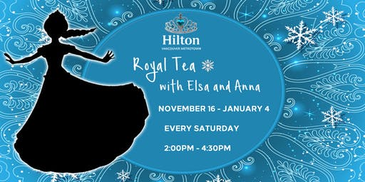 Royal Tea with Elsa and Anna - SOLD OUT