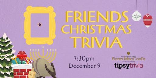 Friends Christmas Trivia - Dec 9, 7:30pm - Fionn MacCool's Guelph