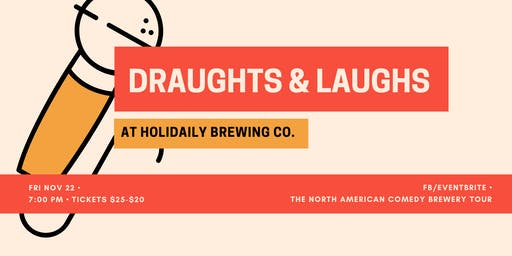 Draughts & Laughs at Holidaily Brewing Co!