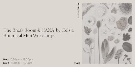The Break Room – Botanical Mini Workshop with HANA by Celsia Floral