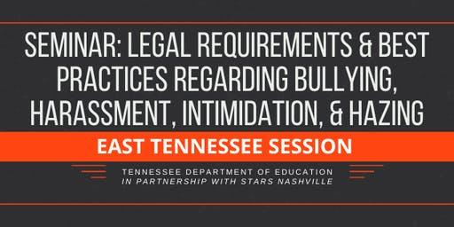 Legal Reqs & Best Practices: Bullying, Harassment, Intimidation, & Hazing