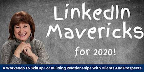 Linkedin Mavericks for 2020...A Workshop to Skill Up! tickets