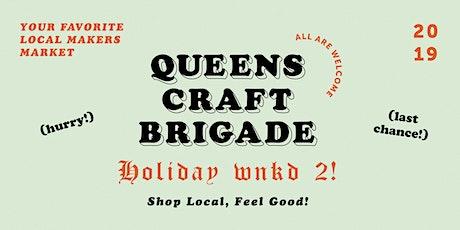 Queens Craft Brigade Market: Holiday Weekend 2 tickets