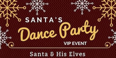 Santa's Dance Party *VIP EVENT*