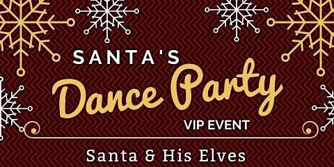 Santa's Dance Party *VIP EVENT*