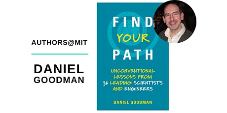 AUTHORS@MIT | Daniel Goodman Presents Find Your Path tickets