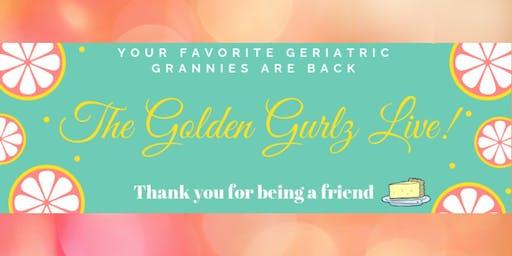 The Golden Gurlz Live!