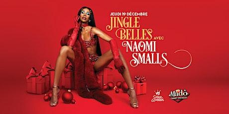 Naomi Smalls: JINGLE BELLES !  tickets