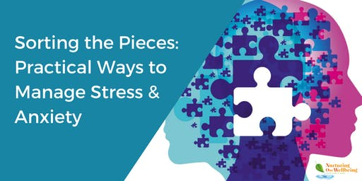Sorting The Pieces: Practical Ways the Busy Professional can Manage Stress & Anxiety
