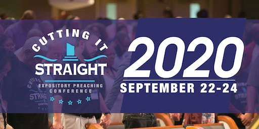 Cutting It Straight Expository Preaching Conference 2020