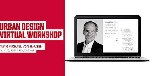 Urban Design Virtual Workshop (online) —May 7, 2020