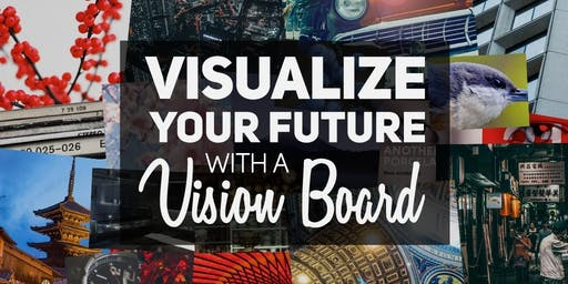 2020 Vision: Create Your Future With A Vision Board