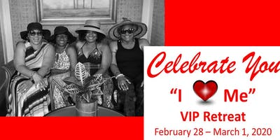Celebrate You - I Love Me VIP Retreat