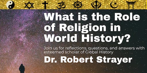 Dr. Robert Strayer: What is the Role of Religion in World History?