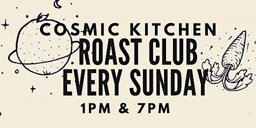 Cosmic Kitchen ROAST CLUB