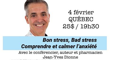 QUÉBEC - Bon stress, Bad stress - Comprendre et calmer l'anxiété 25$