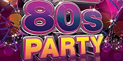 80's Party Night - Queens Hall Cuckfield