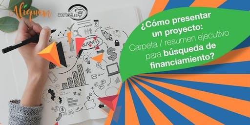 ¿Cómo presentar un proyecto ARTÍSTICO para búsqueda de financiamiento?
