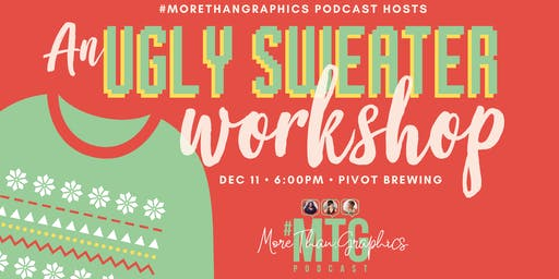 #MoreThanGraphics Podcast Hosts An Ugly Sweater Workshop