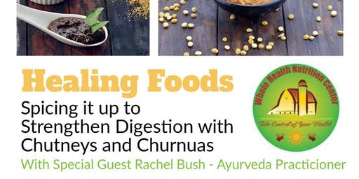 Healing Foods Workshop - Spicing it up to Strengthen Digestion