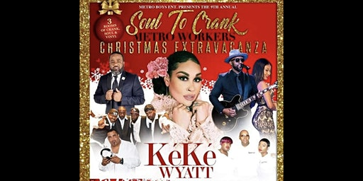 METRO WORKERS OFFICIAL 9TH ANNUAL SOUL TO CRANK CHRISTMAS EXTRAVAGANZA