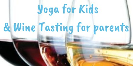 Yoga for Kids & Wine Tasting for Parents tickets