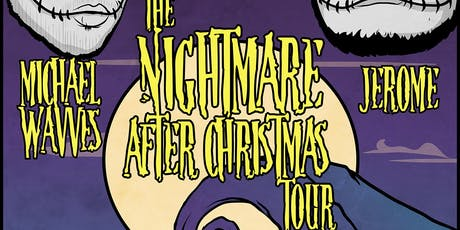 The Nightmare After Christmas Tour feat. Michael Wavves x Jerome tickets